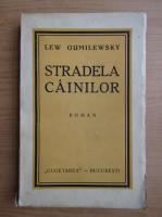 Anticariat: Lew Gumilewsky - Stradela cainilor (1940)