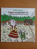 Matei Visniec - Capra cu trei iezi 2.0. O continuare a povestii lui Ion Creanga
