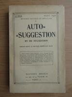 Anticariat: Methode pratique et detaillee d'auto-suggestion et de suggestion (1920)