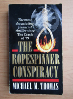 Anticariat: Michael M. Thomas - The ropespinner conspiracy