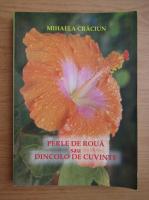 Anticariat: Mihaela Craciun - Perle de roua sau dincolo de cuvinte