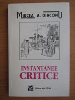 Anticariat: Mircea Diaconu - Instantanee critice