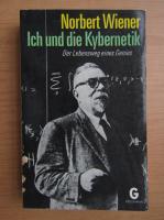 Norbert Wiener - Ich und die Kybernetik