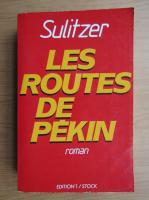 Anticariat: Paul Loup Sulitzer - Les routes de Pekin