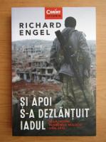 Anticariat: Richard Stengel - Si apoi s-a dezlantuit iadul