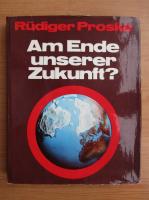 Anticariat: Rudiger Proske - Am Ende unserer Zukunft?