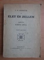 Anticariat: W. Foerster - Elet es jellem (1934)