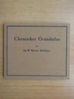 Anticariat: W. Walter Meissner - Chemischer Grundatlas (1935)
