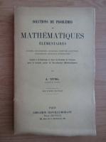 Anticariat: A. Tetrel - Solutions de problemes de mathematiques elementaires (1926)