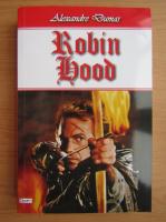 Anticariat: Alexandre Dumas - Robin Hood (volumul 1)