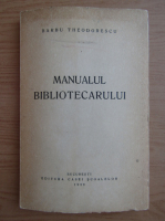 Barbu Theodorescu - Manualul bibliotecarului (1939)