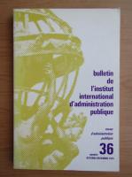 Anticariat: Bulletin de l'Institut International d'Administration Publique, nr. 36, octombrie-decembrie 1975
