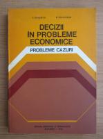 Anticariat: C. Dinescu - Decizii in probleme economice. Probleme, cazuri