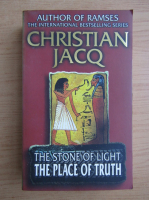 Christian Jacq - The stone of light. The place of truth