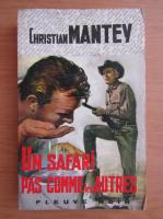 Anticariat: Christian Mantey - Un Safari pas comme les autres