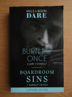 Clare Connelly, J. Margot Critch - Burn me once. Boardroom sins