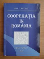 Anticariat: Dan Cruceru - Cooperatia in Romania