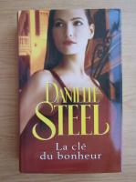Danielle Steel - La cle du bonheur