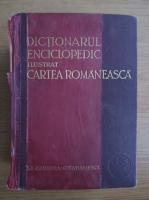 Anticariat: Dictionarul enciclopedic ilustrat Cartea Romaneasca (partea I si a II-a, 1931)