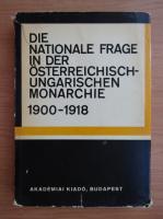 Anticariat: Die Nationale Frage in der Osterreichisch-Ungarischen monarchie 1900-1918