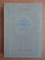 Anticariat: E. V. Spolschi - Fizica atomica