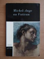 Ennio Francia - Michel-Ange au Vatican