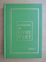 Anticariat: Explications du Livre Vert (volumul 1)