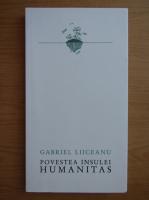Anticariat: Gabriel Liiceanu - Povestea Insulei Humanitas