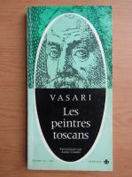 Anticariat: Giorgio Vasari - Les peintres toscans