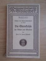 Henry Potonie - Die Steinkohle ihr Wesen und Werden (1921)