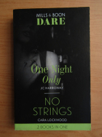 J. C. Harroway, Cara Lockwood - One night only. No strings