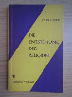 J. P. Franzew - Die enstehung, der Religion