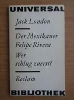 Anticariat: Jack London - Der Mexikaner Felipe Rivera. Wer schlug zuerst?