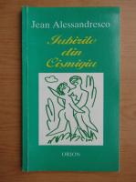 Anticariat: Jean Alessandresco - Iubirile din Cismigiu