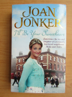 Anticariat: Joan Jonker - I'll be your sweetheart