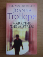Joanna Trollope - Marrying the mistress