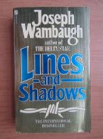 Anticariat: Joseph Wambaugh - Lines and shadows