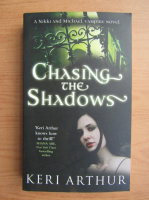 Anticariat: Keri Arthur - Chasing the shadows