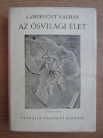 Anticariat: Lambrecht Kalman - Az osvilagi elet (1948)