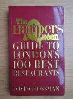 Anticariat: Loyd Grossman - The Harper and queen guide to London's 100 best restaurants