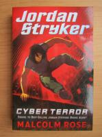 Anticariat: Malcolm Rose - Jordan Stryker. Cyber terror