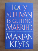 Anticariat: Marian Keyes - Lucy Sullivan is getting married