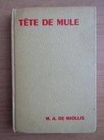 Anticariat: Marie Antoinette de Miollis - Tete de mule (1943)