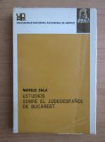 Anticariat: Marius Sala - Estudios sobre el judeoespanol de Bucarest