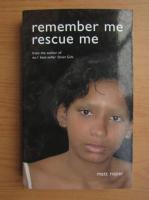 Anticariat: Matt Roper - Remember me, rescue me