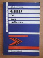 Anticariat: Mihail Stoenescu - Ghid de date pediatrice