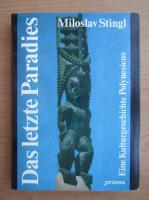 Anticariat: Miloslav Stingl - Das letzte Paradies