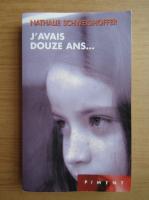 Nathalie Schweighoffer - J'avais douze ans