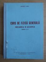 Anticariat: Nicolau T. Aurel - Curs de fizica generala. Mecanica si acustica