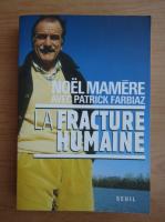 Anticariat: Noel Mamere - La fracture humaine